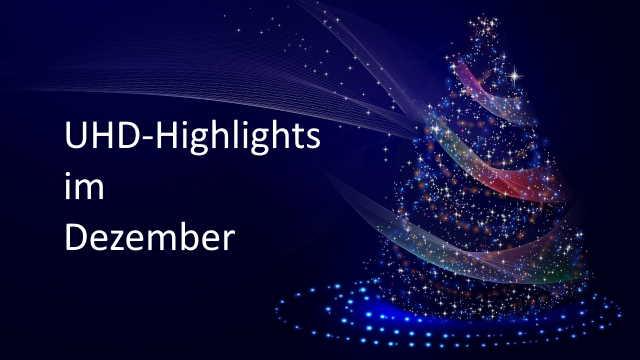 UHD-Programmhighlights im Dezember